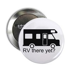 "RV there yet? 2.25"" Button (10 pack)"