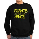Frants rhymes with Pance Sweatshirt (dark)