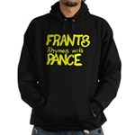 Frants rhymes with Pance Hoodie (dark)