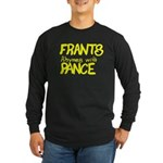 Frants rhymes with Pance Long Sleeve Dark T-Shirt