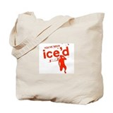 You've Been Ice'd Tote Bag