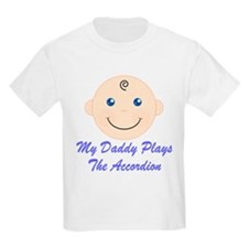 Daddy Plays Accordion T-Shirt