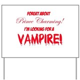 Looking for a vampire! Yard Sign