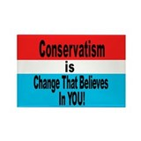 """Conservatism is Change That Rectangle Magnet"