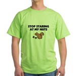 Stop Staring at My Nuts Green T-Shirt