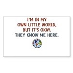 I'm In My Own Little World... Sticker (Rectangle 1
