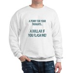 A Penny for Your Thoughts... Sweatshirt