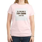 Tell Your Boobs to Stop Staring Women's Light T-Sh