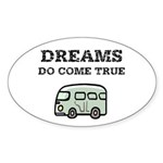 Dreams Do Come True Sticker (Oval)