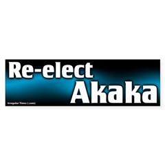 Re-elect Akaka to the Senate