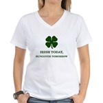 Irish Today Hungover Tomorrow Women's V-Neck T-Shi