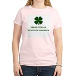 Irish Today Hungover Tomorrow Women's Light T-Shir