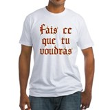 fais ce que tu voudras Shirt