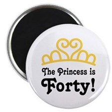 Princess Is Forty Magnet
