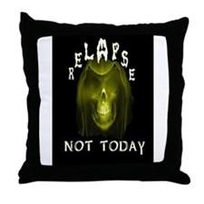relapse not today Throw Pillow