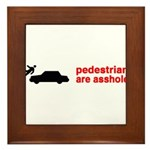 Pedestrains Are Assholes Framed Tile