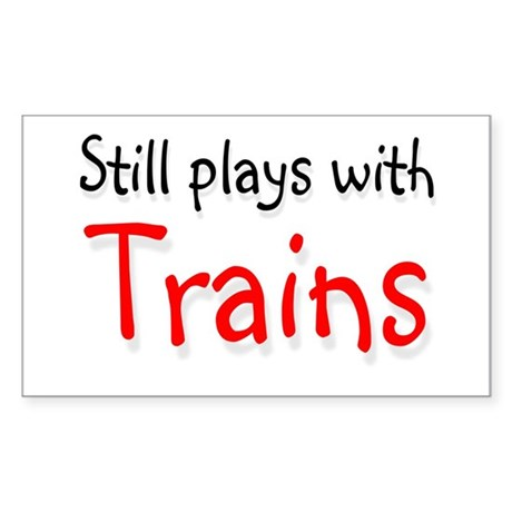 Still plays with Trains Rectangle Sticker