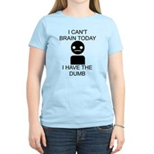 Can't Brain Today T-Shirt