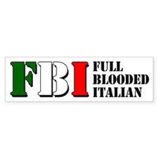 Full Blooded Italian Bumper Sticker