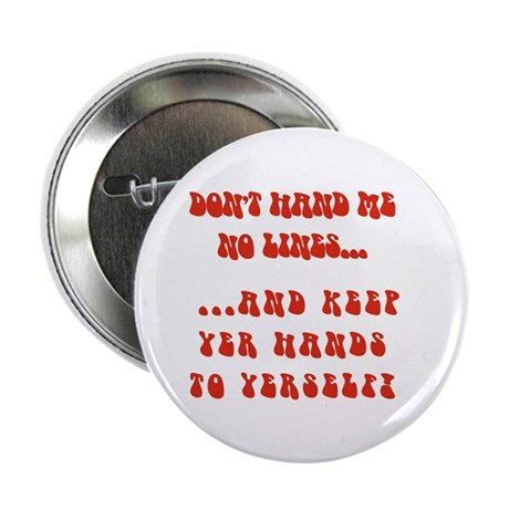 Hands To Yerself Button