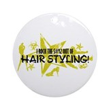 I ROCK THE S#%! - HAIR STYLING Ornament (Round)