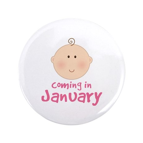 "Baby Coming In January 3.5"" Button"