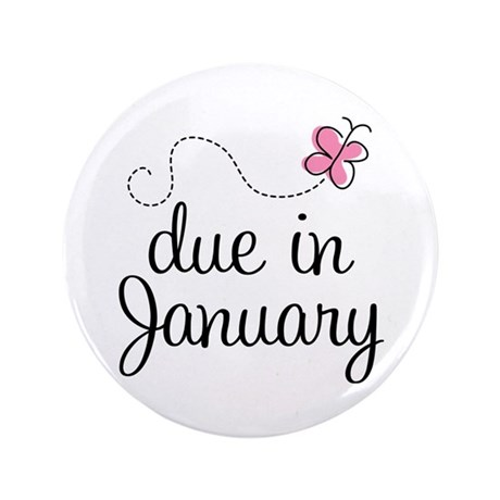 "Due In January 3.5"" Button"