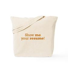 Show me / Resume Tote Bag