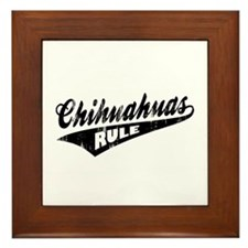 Chihuahuas Rule Framed Tile