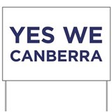 Yes We Canberra Yard Sign
