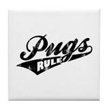 Pugs Rule Tile Coaster