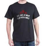 FEEL SAFE AT NIGHT, SLEEP WITH A NURSE T-Shirt