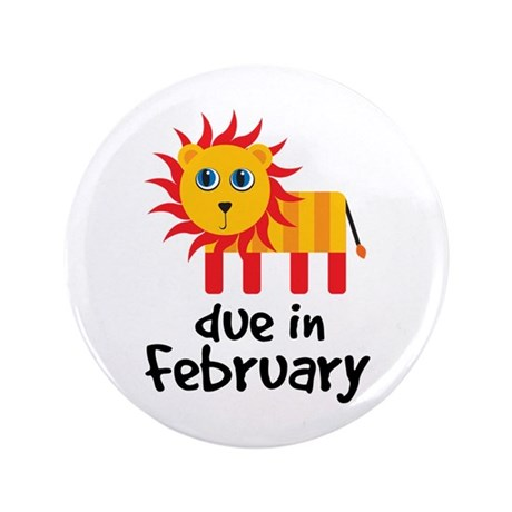 "Lion Due In February Baby 3.5"" Button"