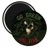 "Go Green Or Die 2.25"" Magnet (10 pack)"
