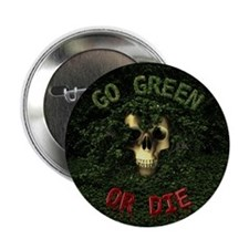 "Go Green Or Die 2.25"" Button (100 pack)"