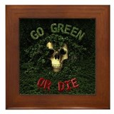 Go Green Or Die Framed Tile