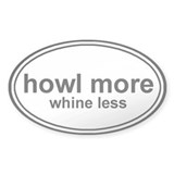 Howl More Whine Less White Oval Decal