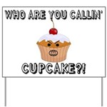 Don't Call Me Cupcake Yard Sign
