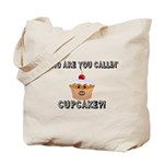 Don't Call Me Cupcake Tote Bag