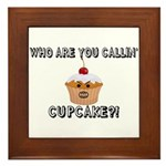 Don't Call Me Cupcake Framed Tile