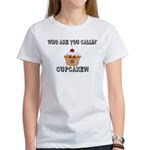 Don't Call Me Cupcake Women's T-Shirt