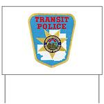 Metropolitan Transit Police Yard Sign