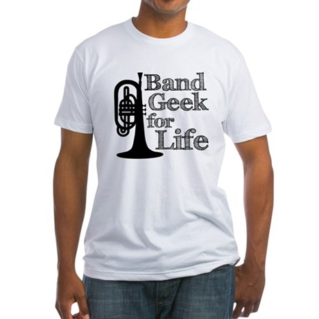 Band Geek for Life Fitted T-Shirt