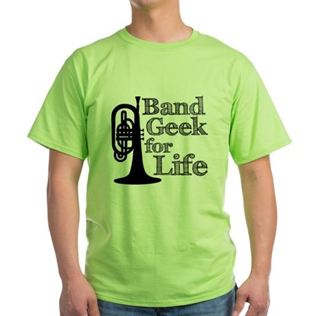 Band Geek for Life Green T-Shirt