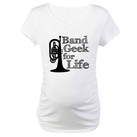 Band Geek for Life Maternity T-Shirt