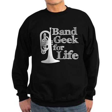 Band Geek for Life Sweatshirt (dark)