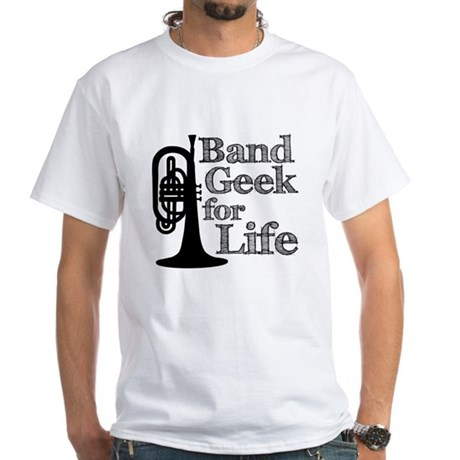 Band Geek for Life White T-Shirt