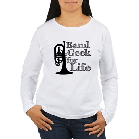 Band Geek for Life Women's Long Sleeve T-Shirt