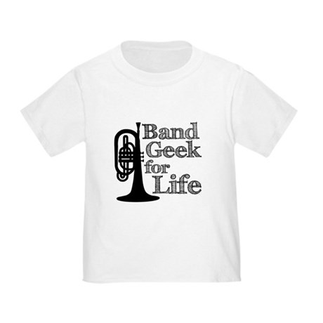 Band Geek for Life Toddler T-Shirt
