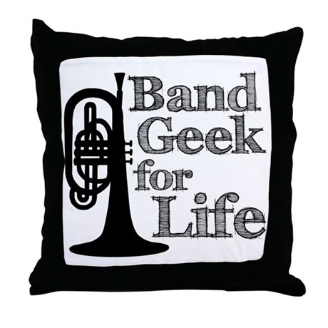 Band Geek for Life Throw Pillow